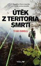 MY ADDICTIONS: Útěk z teritoria smrti - Tom Isbell