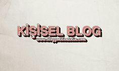 Kişisel Blog  http:// www.bloggokhantekin.com