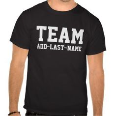 TEAM (Last Name) Personalize it Tee Shirts