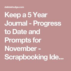 Keep a 5 Year Journal - Progress to Date and Prompts for November - Scrapbooking Ideas, Memory Keeping, Layout Design