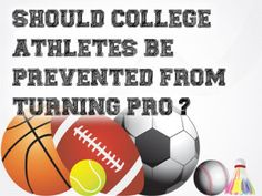 Should College Athletes Be Prevented from Turning Pro?  #sports #athletes #college