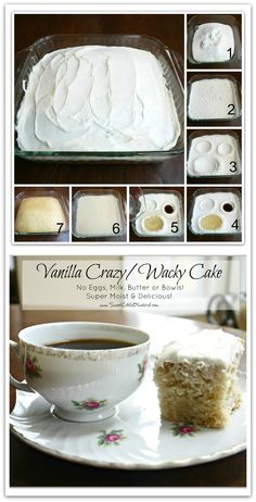 Vanilla Crazy/Wacky Cake - No eggs, Milk, Butter or Bowls!    ... Tried the chocolate version and loved it. This was yummy as well! I'd add a bit more vanilla next time for a stronger taste, but is a quick, cheap and easy yummy dessert to throw together!