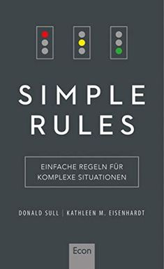 Simple Rules: Einfache Regeln für komplexe Situationen von Donald Sull Motivation, Promotion, Authors, Daily Motivation, Determination