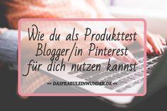 Wie du als Produkttest Blogger/in Pinterest für dich nutzen kannst