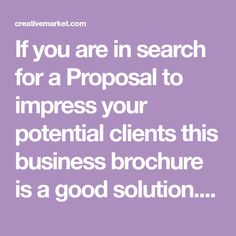 If you are in search for a Proposal to impress your potential clients this business brochure is a good solution. With an organized, modern look this project