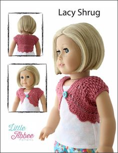 The Little Abbee Lacy Shrug 18 inch Doll clothes pattern. This quick and easy to make crochet shrug will compliment any outfit.