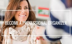 Resources to become a professional organizer.