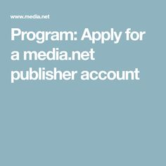 Program: Apply for a media.net publisher account
