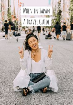 When in Japan, A Travel Guide!