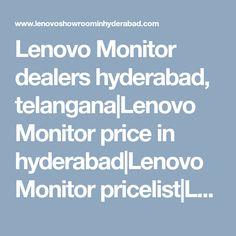 Lenovo Monitor dealers hyderabad, telangana|Lenovo Monitor price in hyderabad|Lenovo Monitor pricelist|Lenovo Monitor models|Lenovo Monitor best price in india|Lenovo service center in hyderabad Hyderabad, Showroom, Monitor, India, Models, Laptop, Templates, Goa India, Laptops