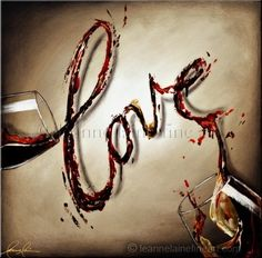 A love so pure, a love so divine, a love so delicious, it's written in wine.