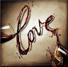 A love so pure, a love so divine, a love so delicious, it's written in wine.