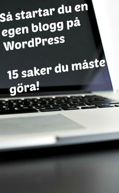 Starta egen blogg på WordPress - 20 saker du måste göra!  Att starta egen blogg på WordPress är inte svårt. Jag har satt samman min lista på saker jag skulle göra om jag skulle starta en nya blogg idag. Så ta efter denna checklista när du vill starta din egen blogg.