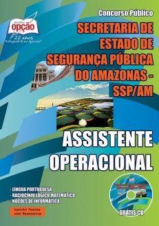 Apostila Concurso Secretaria de Estado de Segurança Pública do Amazonas - SSP/AM - 2015: - Cargo: Assistente Operacional