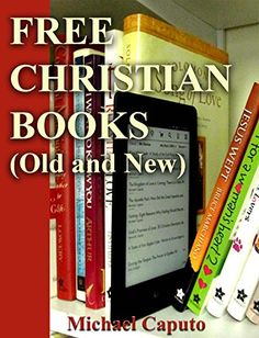 Free Christian Books (Old and New): Build a Huge Collection of Christian Books-Without Ever Paying One Cent! (Free Books For a Quick Download Book 1) - http://www.kindle-free-books.com/free-christian-books-old-and-new-build-a-huge-collection-of-christian-books-without-ever-paying-one-cent-free-books-for-a-quick-download-book-1