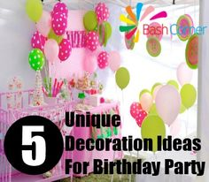 5 Unique Decoration Ideas For Birthday Party