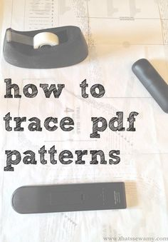 How To Trace PDF Patterns - That's Sew Amy