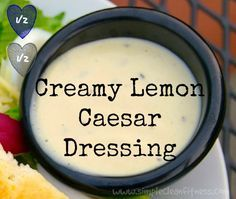 Creamy Lemon Caesar Dressing - 21 Day Fix Recipes - Clean Eating Recipes Healthy Recipes - Dinner - Lunch  weight loss www.simplecleanfitness.com
