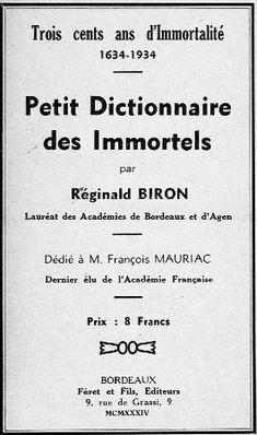 Réginald Biron - Petit dictionnaire des Immortels : trois cents ans d'immortalité 1634-1934  | Free eBooks Download - EBOOKEE!