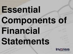 Essential Components of Financial Statements. The financial situation of a business establishment can be gauged by looking at its financial statement. Filled with numbers, which may not make any sense to a lay man's eyes, these form the crux on which major financial decisions are based on. Read More:goo.gl/UW9BmN #Finance #Accounting #Accountpayable #Accountreceivales #Bookkeeping #Payroll #Insurancemortage