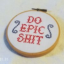 """Do Epic Shit"" This handmade subversive cross stitch quote is set in a ready-to-hang embroidery hoop. This funny cross stitch piece is handmade by me with all new materials. Cross Stitch Hoop, Cross Stitch Quotes, Cross Stitching, Cross Stitch Embroidery, Cross Stitch Patterns, Funny Embroidery, Embroidery Patterns, Subversive Cross Stitches, Bordados E Cia"
