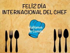 #felizJueves. Hoy dia 20 de octubre día internacional del chef, felicitamos a todos los chef. #hablamosdecomida