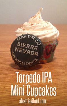 Torpedo IPA Mini Cupcakes Alex Tries it Out: Inventing Recipes & Torpedo IPA Mini Cupcakes Andy's birthday Beer Cupcakes, Mini Cupcakes, Cupcake Cakes, Beer Recipes, Alcohol Recipes, Recipies, Sierra Nevada, Best Ipa Beer, Cupcake Recipes
