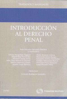 Introducción al derecho penal / coordinador: Juan Antonio Lascuraín Sánchez ;autores Silvina Bacigalupo Saggese ... [et al.].. -- 2a ed.. -- Cizur Menor (Navarra) : Civitas ; Thomson Reuters, 2015.