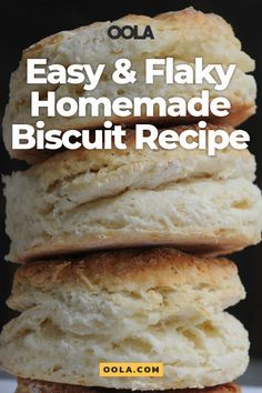 Easy & Flaky Homemade Biscuit Recipe