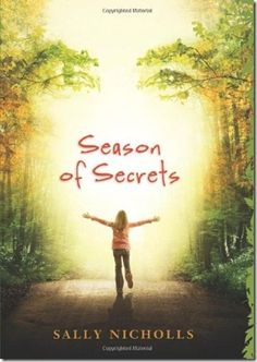 I loved this book!  A wonderful story about family, life, death, and hope...with a little fantasy mixed in!    http://www.sallynicholls.com/books/season-of-secrets/