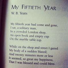 """poem by W. B. Yeats - """"Vacillation"""" Stanza IV - """"My fiftieth year had come and gone...."""""""