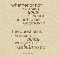 An inspirational quote from Ana Brandt.