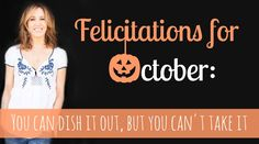 Felicitations For October: You Can Dish It Out, But You Can't Take It | Felicity Huffman's What The Flicka #family #halloween #funny #story #trickortreat