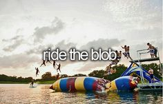 Ride The Blob. #Bucket List # Before Die