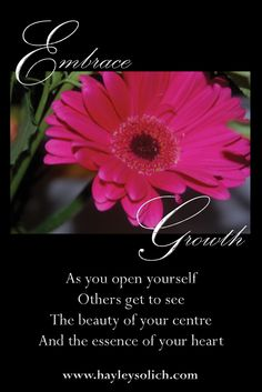 By embracing growth we conserve our energy that would have been used to resist.