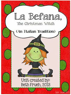 La Befana (A Christmas Tale from Italy) Literacy Unit {Reader's Theater and more!} 43-page unit with teacher read-aloud, reader's theater plays, expanding vocabulary lessons, graphic organizers, writing prompts, differentiated resources, and stationary.