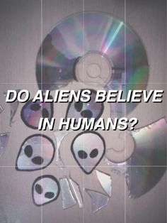 The real question is; do aliens believe in themselves?