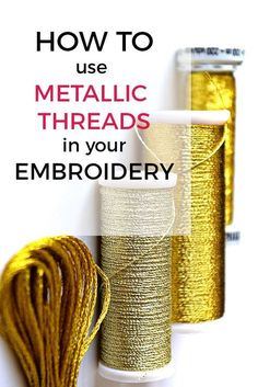 How to use metallic threads in your embroidery