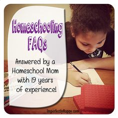 Homeschooling FAQs Answered by a Homeschool Mom with 19 years of Experience! | by ImperfectlyHappy.com