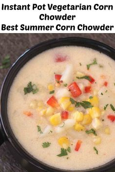 Creamy Vegetarian  Corn Chowder is loaded with fresh corn from the cob, half and half, potatoes and salt and pepper. It is the best summer dish!! This Corn Chowder is made in Instant Pot and is a copycat recipe of Panera.  #CornChowder #CornChowderRecipe #InstantPotCornChowder #BestCornChowder #PaneraCornChowder #Summercornchowder #easychowder #vegetarianchowder #chowderwithoutbacon #Corn #recipes #vegan #instantpot