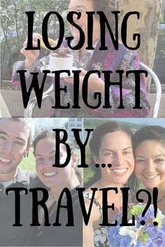 After 9 months of travel, I was shocked to find that I'd lost weight! Here's why traveling can help shed pounds, now that I think it through.