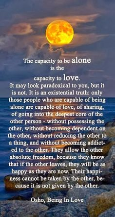 Stranger in a Strange Land: The Capacity To Be Alone Is The Capacity To Love - The Wisdom Of Osho