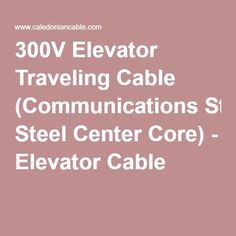 300V Elevator Traveling Cable (Communications Steel Center Core) - Elevator Cable