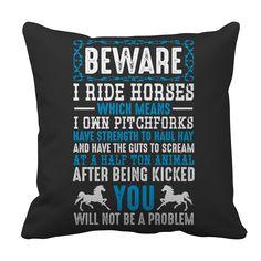 Beware I Ride Horses Pillow Case