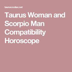 Taurus Woman and Scorpio Man Compatibility Horoscope Pisces Woman Scorpio Man, Taurus Women Traits, Scorpio And Taurus Relationship, Taurus Woman Quotes, Scorpio Men In Love, Taurus Relationships, Aries Men, Leo Men, Love Compatibility