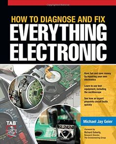 How to Diagnose and Fix Everything Electronic McGraw-Hill...