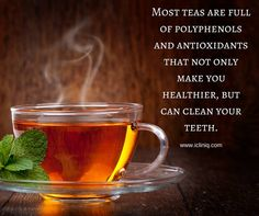 Most #teas are full of polyphenols and antioxidants that not only make you healthier, but can clean your #teeth.