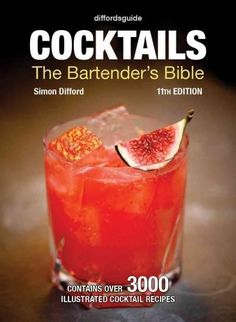 Cocktails: The Bartender's Bible