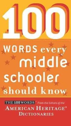 More is expected of middle schoolersmore reading, more writing, more independent learning. Achieving success in this more challenging world requires knowing many more words. 100 Words Every Middle Sch
