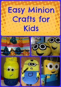8 Easy Minion Crafts for Kids #minions